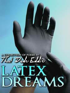 Latex Dreams by That Dude Eddie